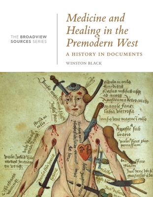 Medicine and Healing in the Premodern West: A History in Documents: (from the Broadview Sources Series) Cover Image