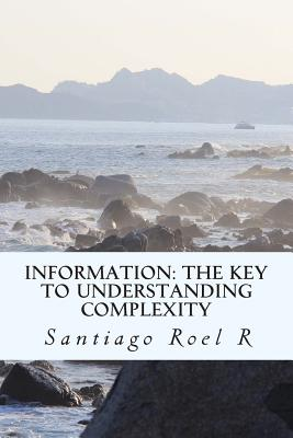 Information: The Key to Understanding Complexity Cover Image