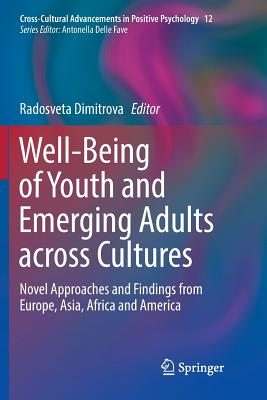 Well-Being of Youth and Emerging Adults Across Cultures: Novel Approaches and Findings from Europe, Asia, Africa and America (Cross-Cultural Advancements in Positive Psychology #12) Cover Image