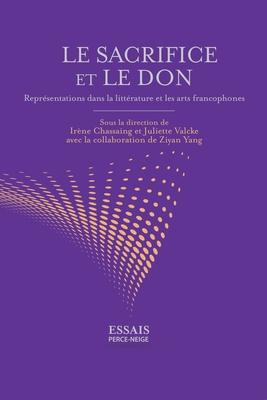 Le sacrifice et le don: Représentations dans la littérature et les arts francophones Cover Image