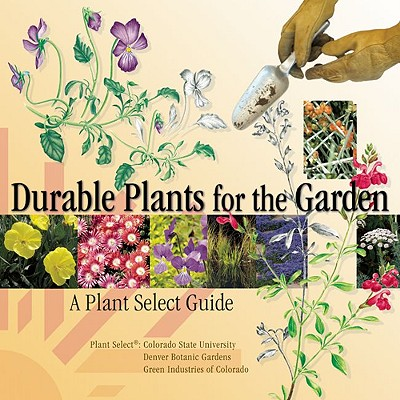 Durable Plants for the Garden: A Plant Select Guide Cover Image
