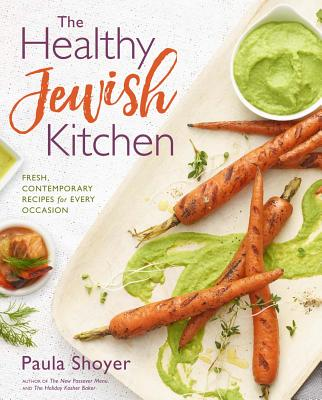 The Healthy Jewish Kitchen: Fresh, Contemporary Recipes for Every Occasion Cover Image