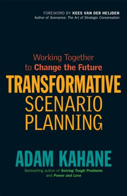Transformative Scenario Planning: Working Together to Change the Future Cover Image