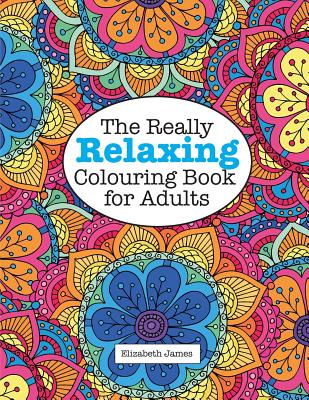 The Really RELAXING Colouring Book for Adults Cover Image