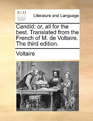 Candid: Or, All for the Best. Translated from the French of M. de Voltaire. the Third Edition. Cover Image