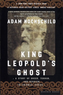 King Leopold's Ghost: A Story of Greed, Terror, and Heroism in Colonial Africa Cover Image