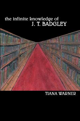The Infinite Knowledge of J. T. Badgley Cover