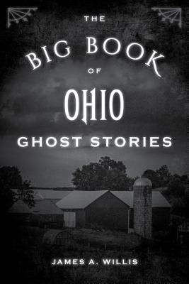 The Big Book of Ohio Ghost Stories (Big Book of Ghost Stories) Cover Image