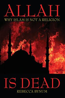 Allah Is Dead: Why Islam Is Not a Religion Cover Image