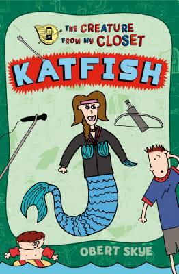 Katfish (The Creature from My Closet #4) Cover Image