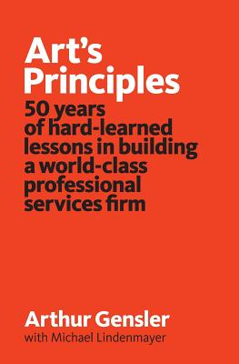 Art's Principles: 50 years of hard-learned lessons in building a world-class professional services firm Cover Image