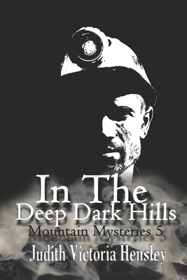 In the Deep Dark Hills: Mountain Mysteries 5 Cover Image