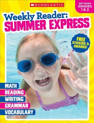 Weekly Reader: Summer Express (Between Grades 1 & 2) Workbook Cover Image