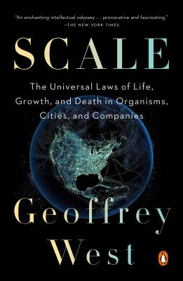 Scale: The Universal Laws of Life, Growth, and Death in Organisms, Cities, and Companies cover