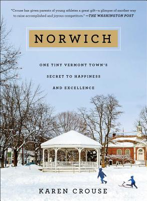 Norwich: One Tiny Vermont Town's Secret to Happiness and Excellence Cover Image