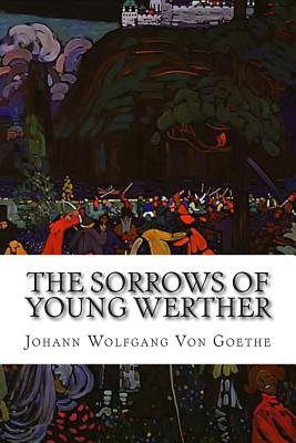 a literary analysis of the sorrows of young werther by goethe Welcome to the litcharts study guide on johann wolfgang von goethe's the sorrows of young werther created by the original team behind sparknotes, litcharts are the world's best literature.