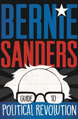Bernie Sanders Guide to Political Revolution Cover Image