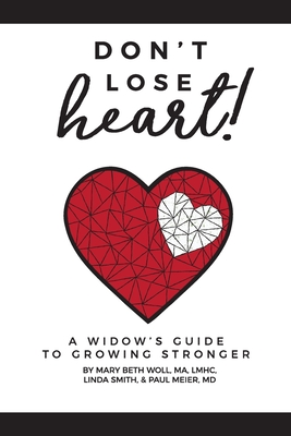 Don't Lose Heart!: A Widow's Guide to Growing Stronger Cover Image
