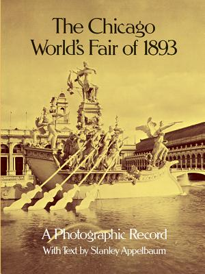 The Chicago World's Fair of 1893: A Photographic Record (Dover Architectural) Cover Image
