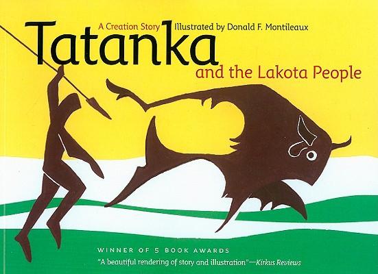 Tatanka and the Lakota People: A Creation Story Cover Image