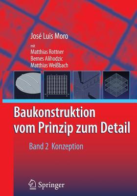 Baukonstruktion - Vom Prinzip Zum Detail: Band 2 Konzeption Cover Image