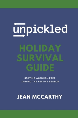 UnPickled Holiday Survival Guide: Staying Alcohol-Free During the Festive Season Cover Image