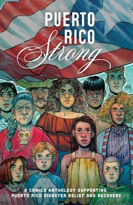 Puerto Rico Strong: A Comics Anthology Supporting Puerto Rico Disaster Cover Image