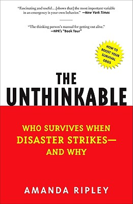 The Unthinkable: Who Survives When Disaster Strikes - and Why Cover Image