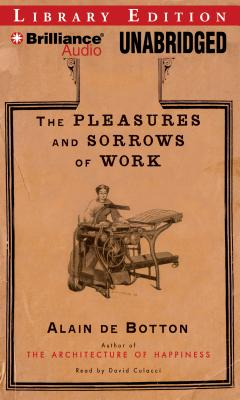 The Pleasures and Sorrows of Work Cover