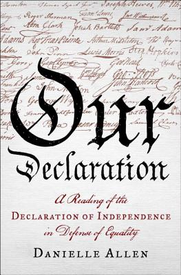 Our Declaration: A Reading of the Declaration of Independence in Defense of Equality Cover Image