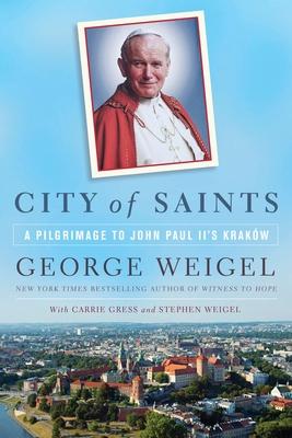 City of Saints: A Pilgrimage to John Paul II's Kraków cover
