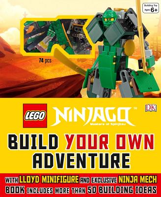 LEGO® NINJAGO: Build Your Own Adventure: With Lloyd Minifigure and Exclusive Ninja Merch, Book Includes More Than 50 Buil (LEGO Build Your Own Adventure) Cover Image