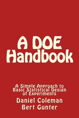 A DOE Handbook: : A Simple Approach to Basic Statistical Design of Experiments Cover Image