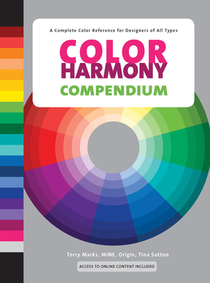 Color Harmony Compendium: A Complete Color Reference for Designers of All Types, 25th Anniversary EditionTerry Marks, Tina Sutton