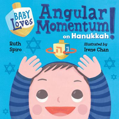 Cover for Baby Loves Angular Momentum on Hanukkah! (Baby Loves Science)