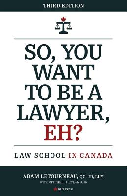 So, You Want to be a Lawyer, Eh?: Law School in Canada Cover Image