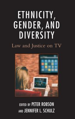 Ethnicity, Gender, and Diversity: Law and Justice on TV Cover Image