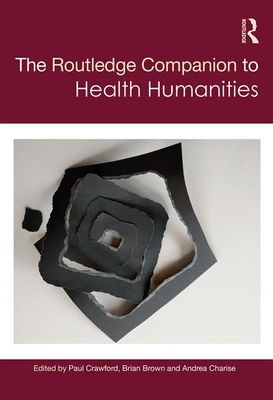The Routledge Companion to Health Humanities (Routledge Literature Companions) Cover Image