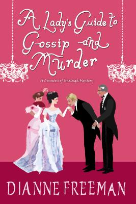 A Lady's Guide to Gossip and Murder (A Countess of Harleigh Mystery #2) Cover Image