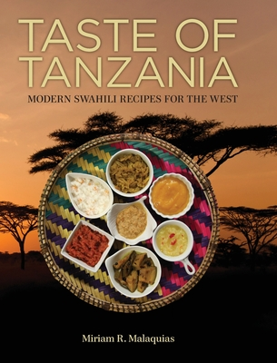 Taste of Tanzania: Modern Swahili Recipes For The West Cover Image