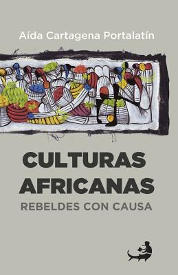 Culturas africanas: : Rebeldes con causa Cover Image