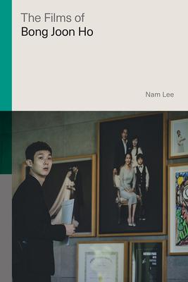 The Films of Bong Joon Ho (Global Film Directors) Cover Image