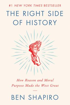 The Right Side of History: How Reason and Moral Purpose Made the West Great Cover Image