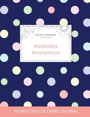 Adult Coloring Journal: Alcoholics Anonymous (Butterfly Illustrations, Polka Dots) Cover Image