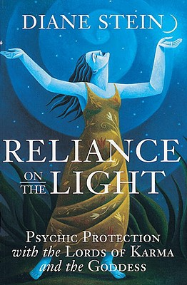 Reliance on the Light: Psychic Protection with the Lords of Karma and the Goddess Cover Image