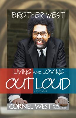 Brother West: Living and Loving Out Loud, A Memoir Cover Image