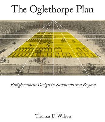 Oglethorpe Plan: Enlightenment Design in Savannah and Beyond Cover Image