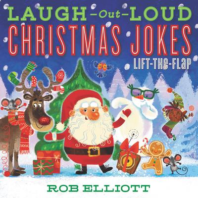 Laugh-Out-Loud Christmas Jokes: Lift-the-Flap (Laugh-Out-Loud Jokes for Kids) Cover Image