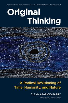 Original Thinking: A Radical Revisioning of Time, Humanity, and Nature Cover Image