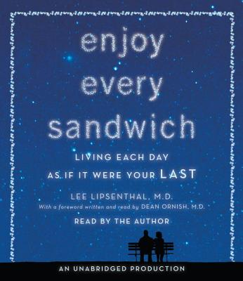 Enjoy Every Sandwich: Living Each Day as If It Were Your Last Cover Image